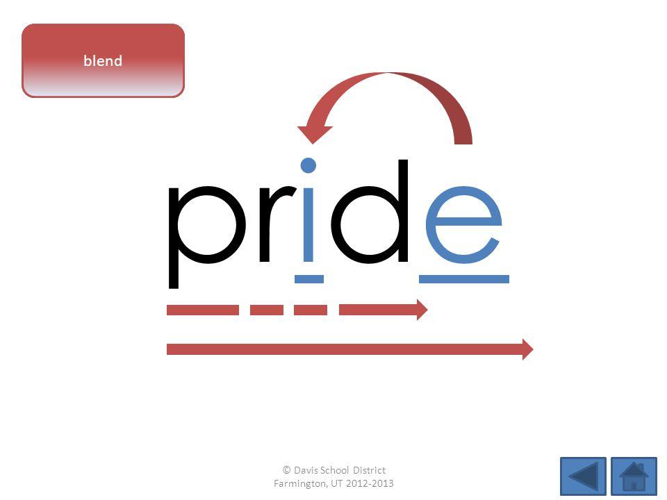 vowel pattern pride blend © Davis School District Farmington, UT 2012-2013