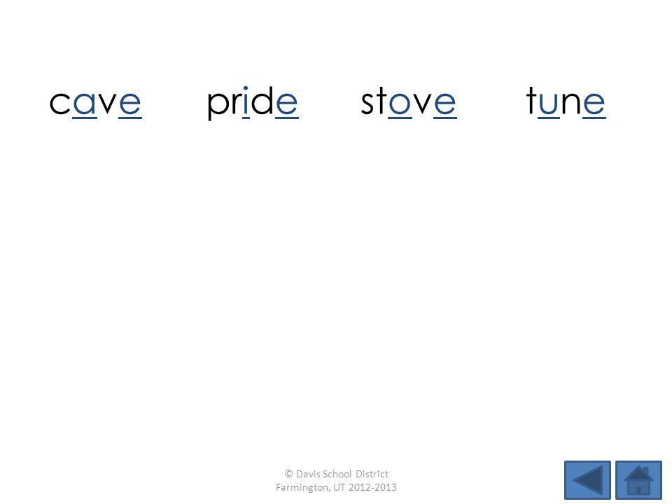 cavecavepridestovetunetune notesshadestrumhive holeshopcraneglobe © Davis School District Farmington, UT 2012-2013