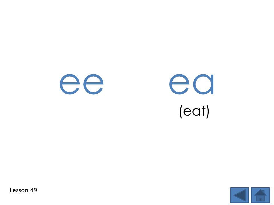 Lesson 49 eeea (eat)