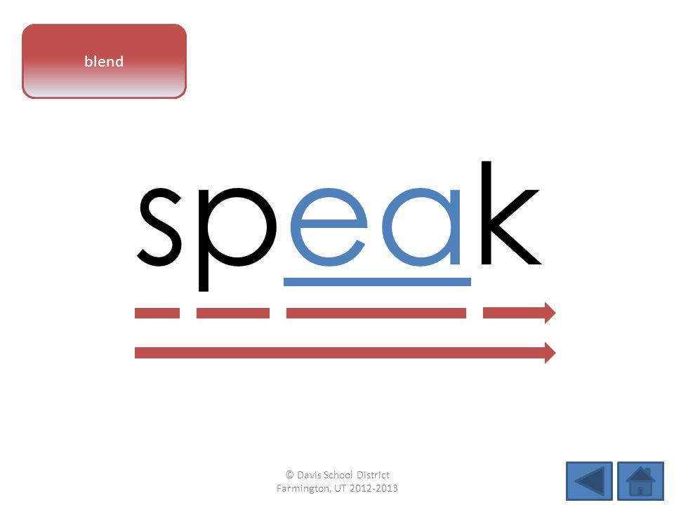 vowel pattern speak blend © Davis School District Farmington, UT 2012-2013