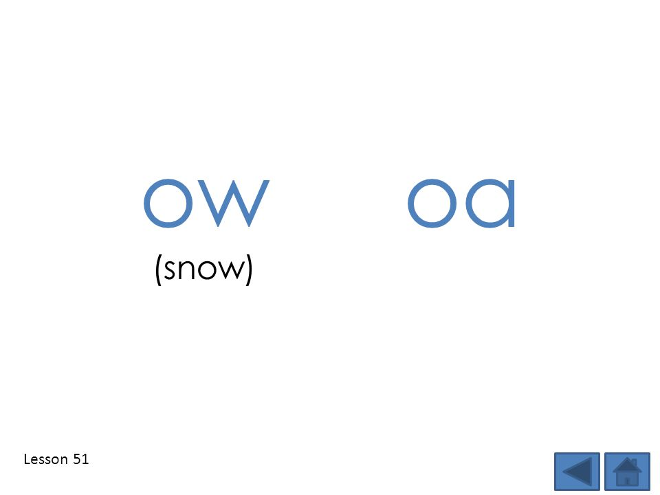 Lesson 51 owoa (snow)