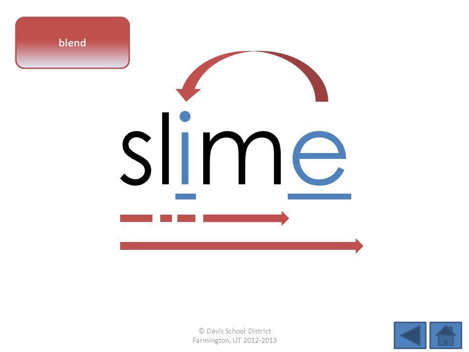 vowel pattern slime blend © Davis School District Farmington, UT 2012-2013