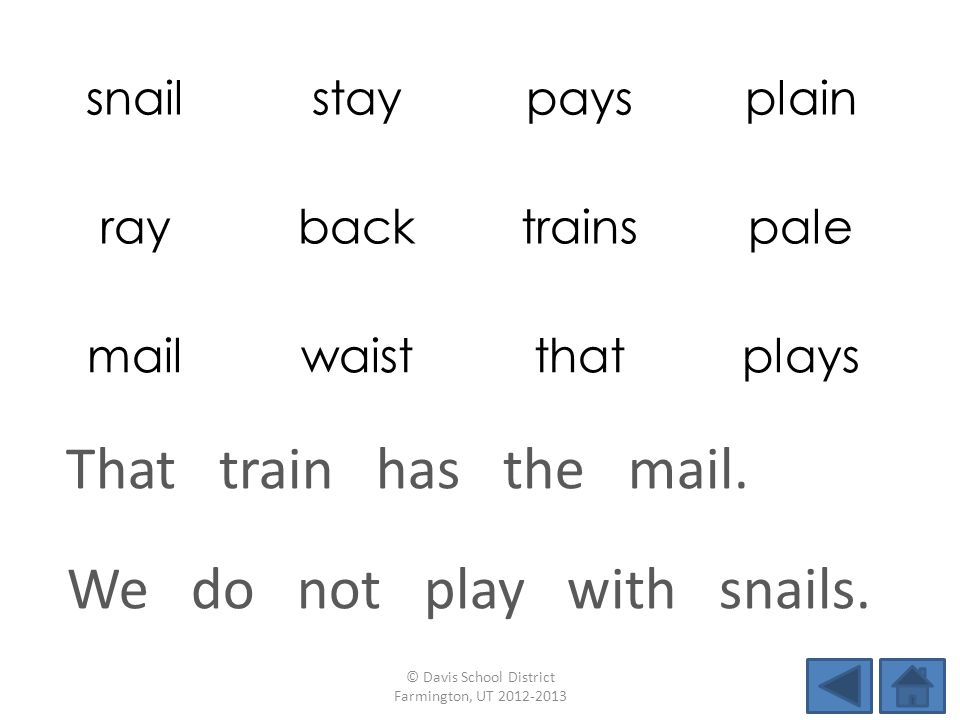 snailstaypaysplain raybacktrainspale mailwaistthatplays We do not play with snails.