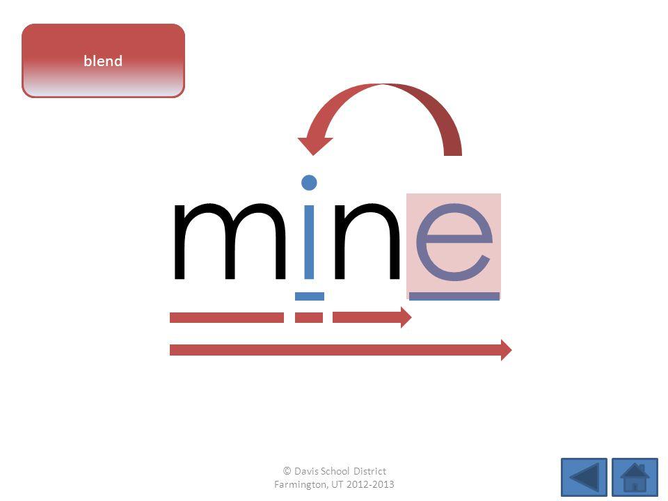 vowel patternblend © Davis School District Farmington, UT 2012-2013 minemine