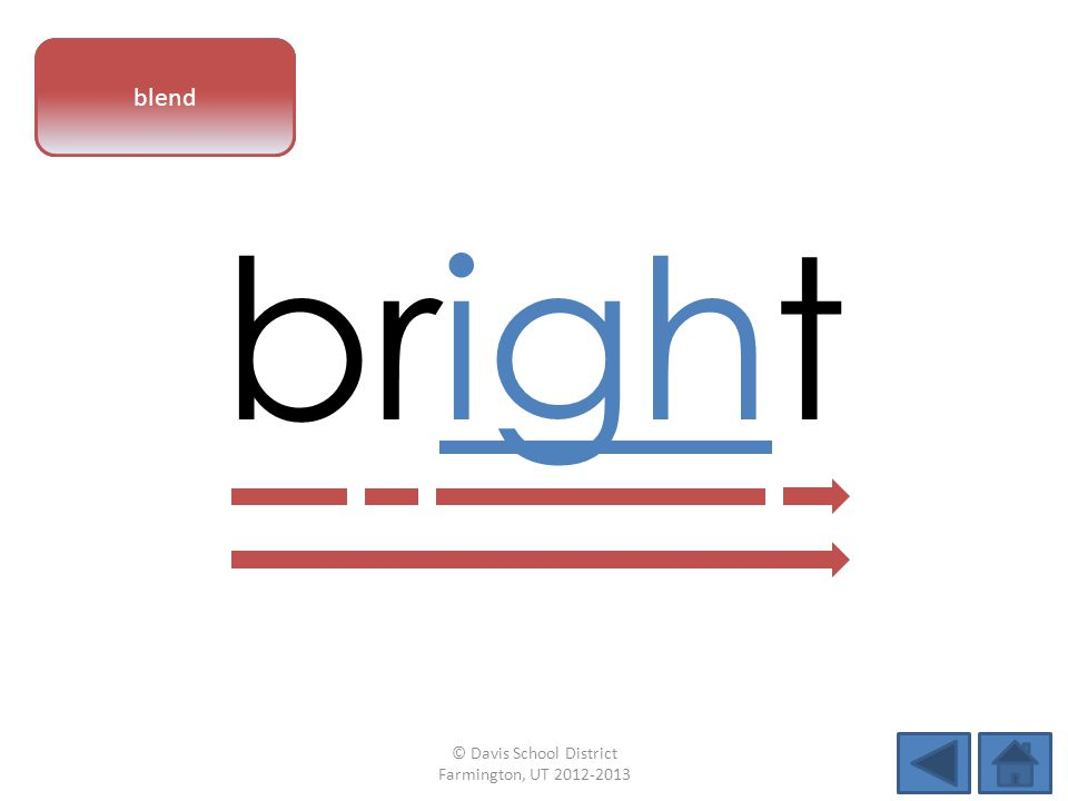 vowel pattern bright blend © Davis School District Farmington, UT 2012-2013