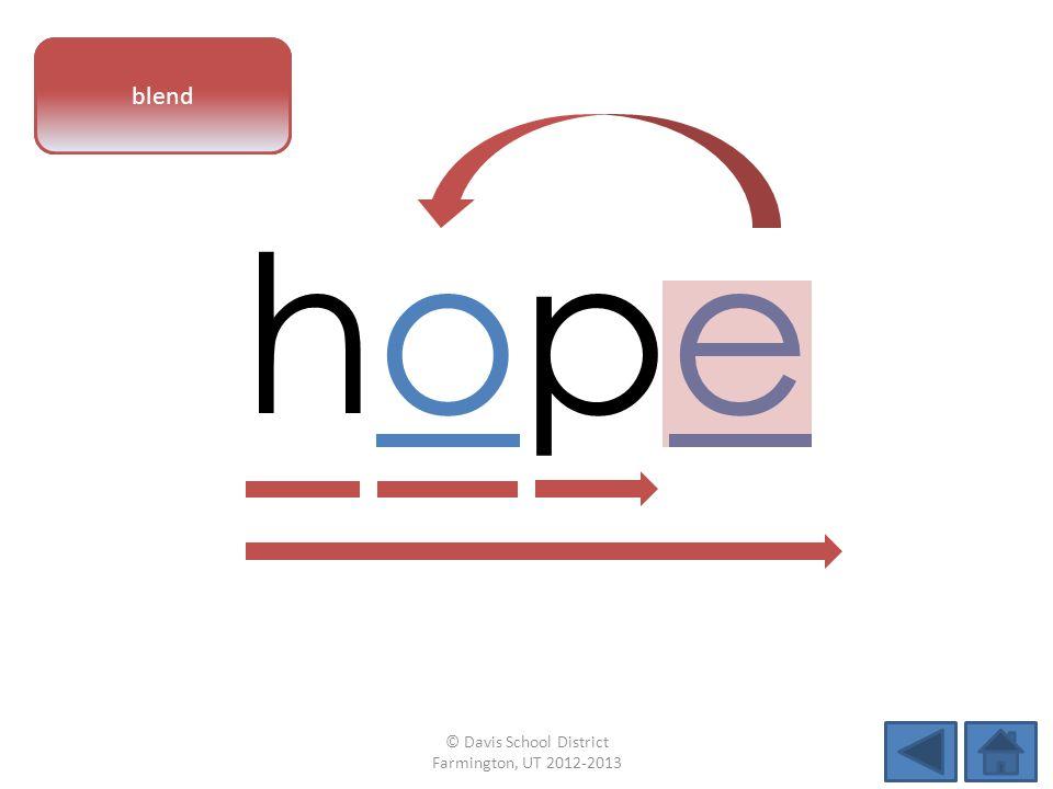 vowel pattern hopehope blend © Davis School District Farmington, UT 2012-2013