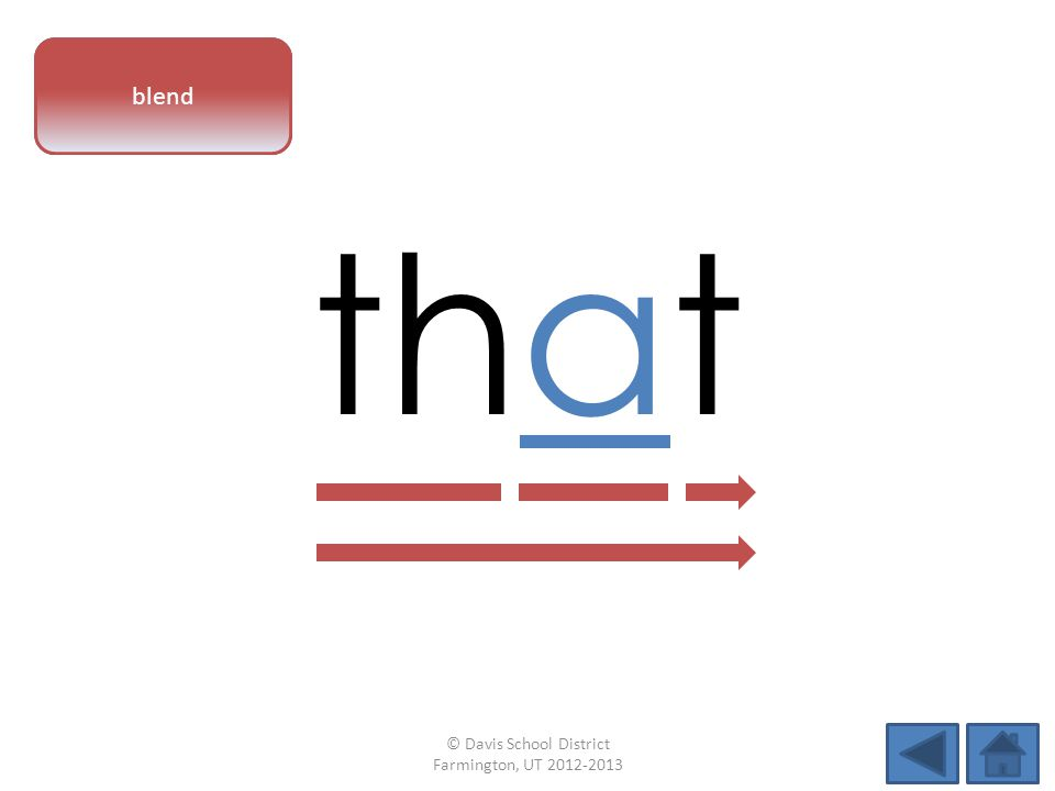 vowel pattern that blend © Davis School District Farmington, UT 2012-2013