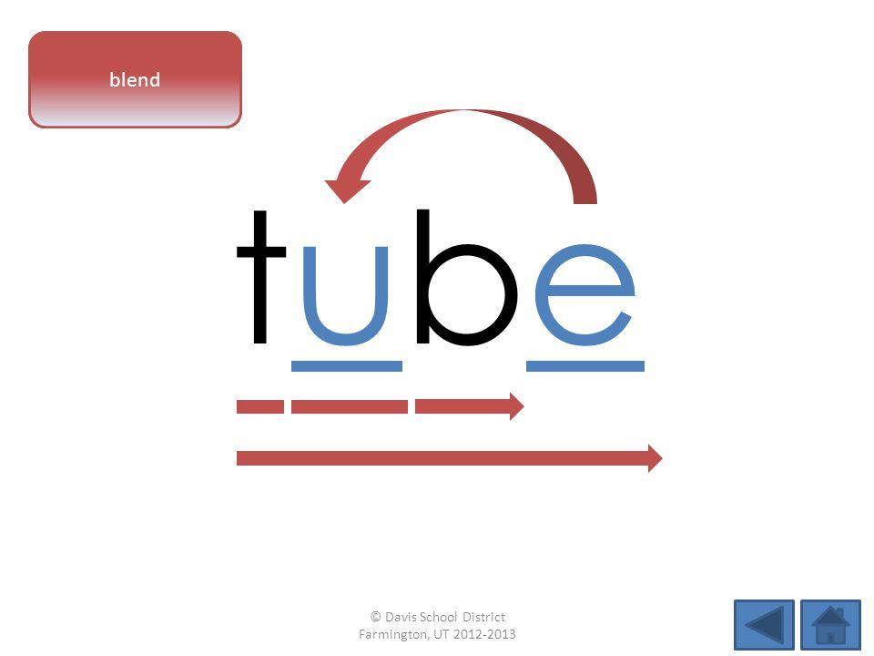 vowel pattern tubetube blend © Davis School District Farmington, UT 2012-2013