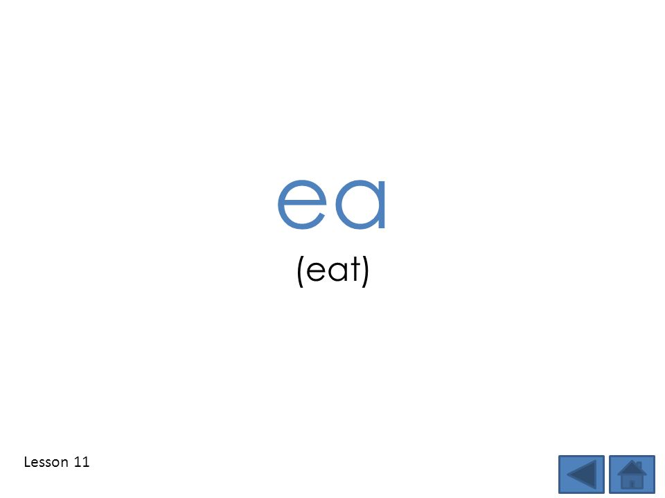 Lesson 11 ea (eat)