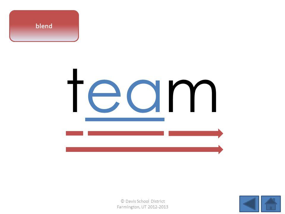 vowel pattern team blend © Davis School District Farmington, UT 2012-2013