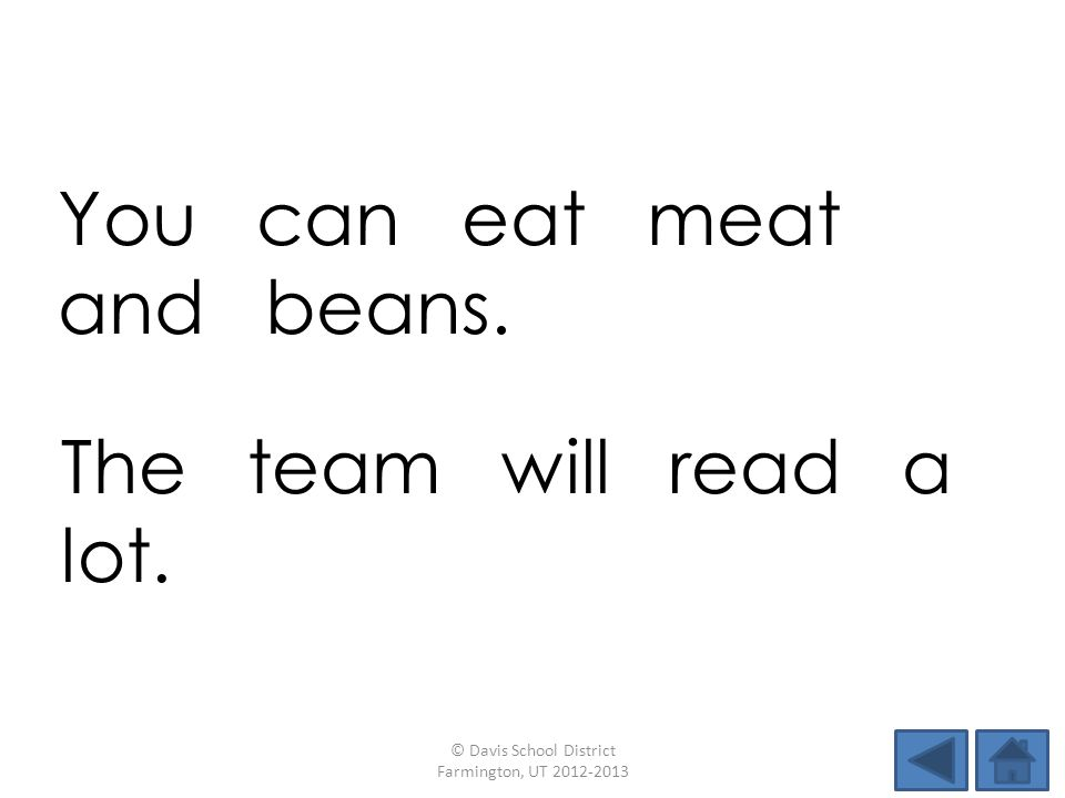 You can eat meat and beans.