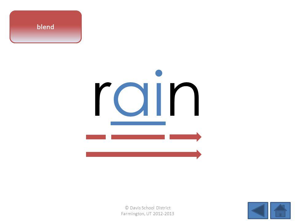 vowel pattern rain blend © Davis School District Farmington, UT 2012-2013