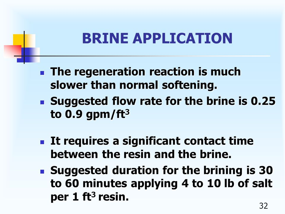 31 BRINE DILUTION Experience has shown that using a 10% brine solution minimizes salt usage.