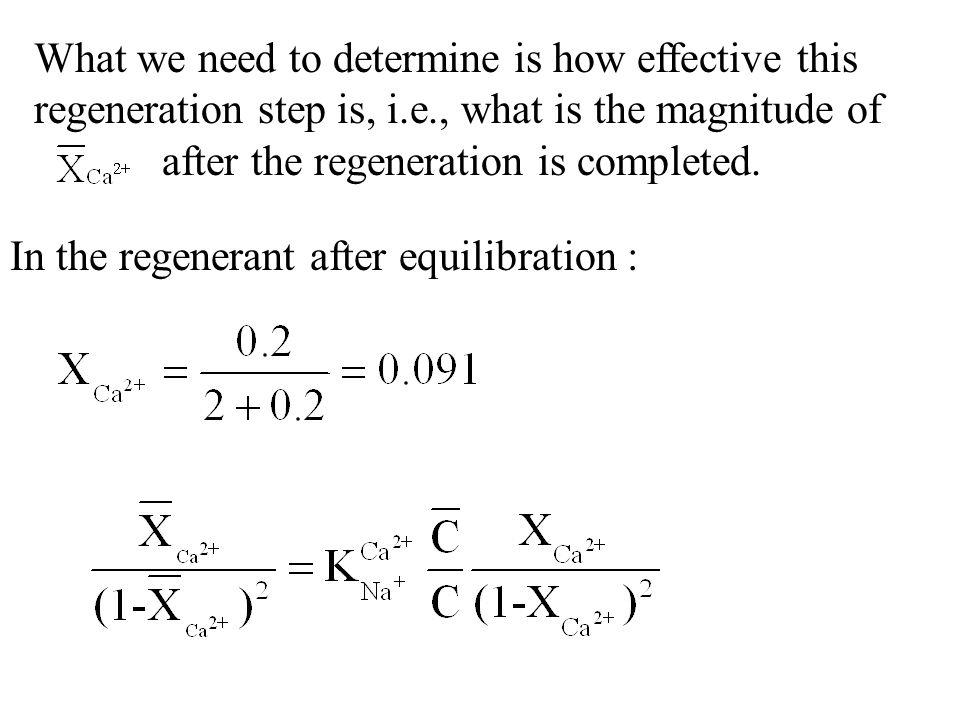 What we need to determine is how effective this regeneration step is, i.e., what is the magnitude of after the regeneration is completed. In the regen