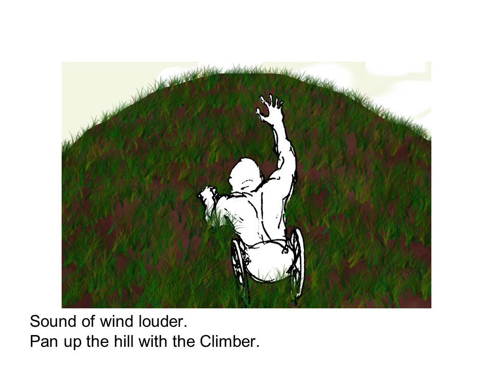 Sound of wind louder. Pan up the hill with the Climber.
