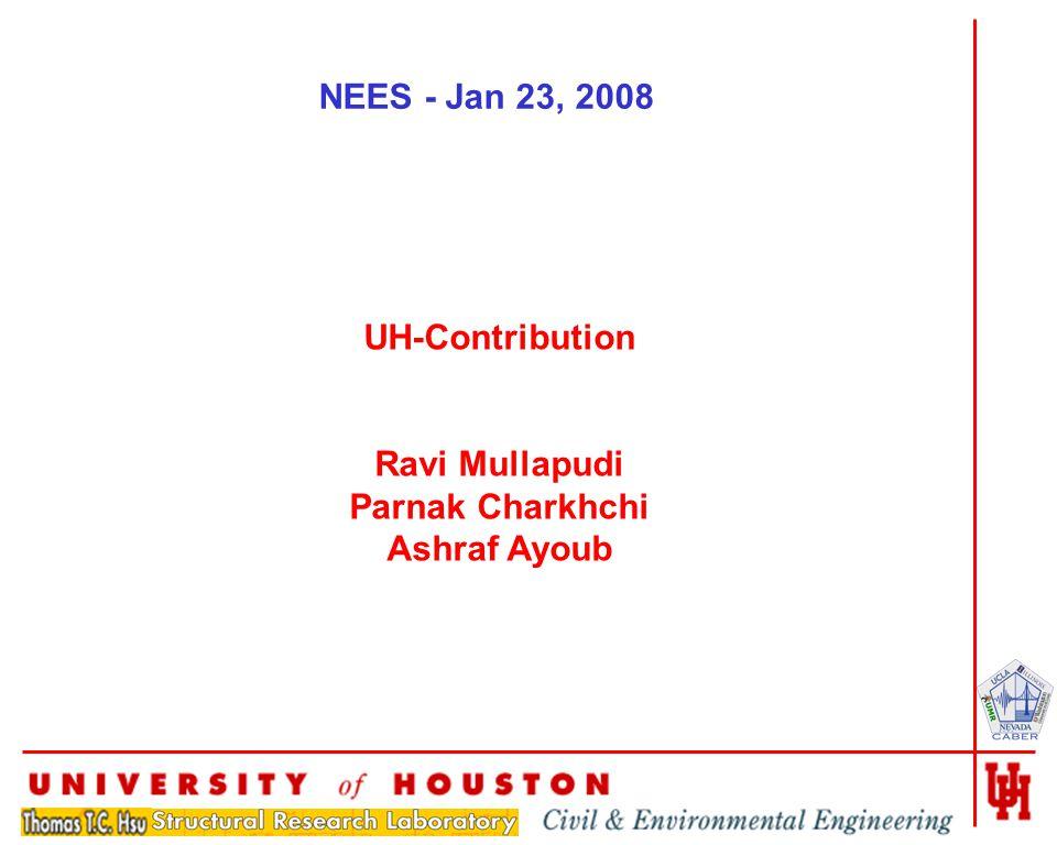 1 UH-Contribution Ravi Mullapudi Parnak Charkhchi Ashraf Ayoub NEES - Jan 23, 2008