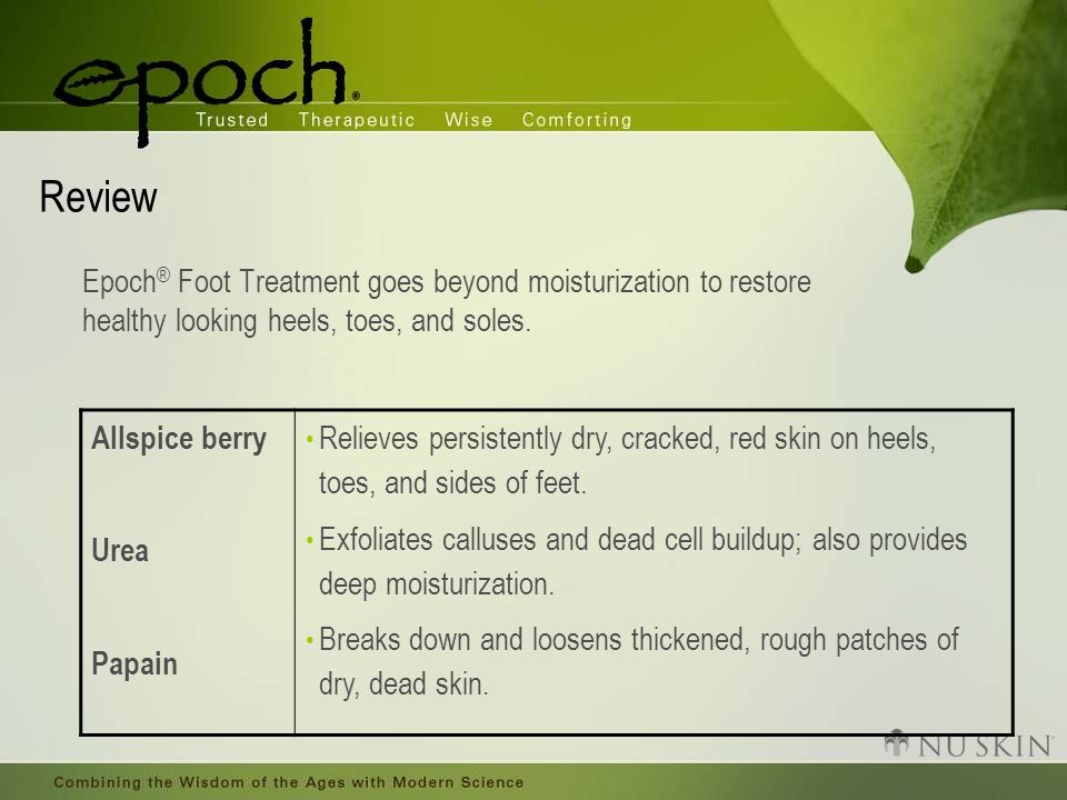 Review Epoch ® Foot Treatment goes beyond moisturization to restore healthy looking heels, toes, and soles.