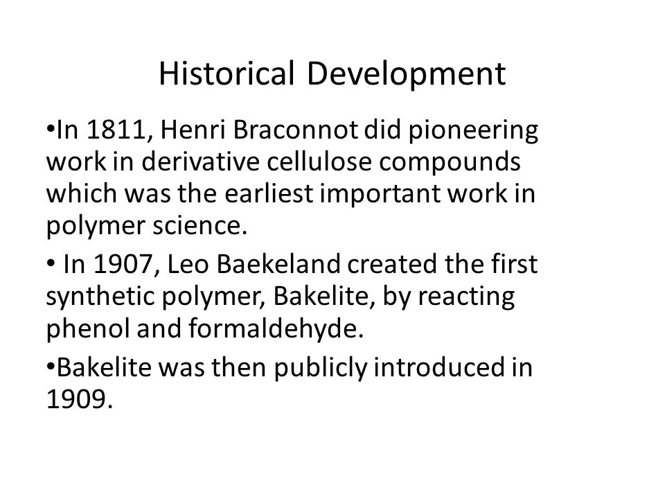 Historical Development In 1811, Henri Braconnot did pioneering work in derivative cellulose compounds which was the earliest important work in polymer