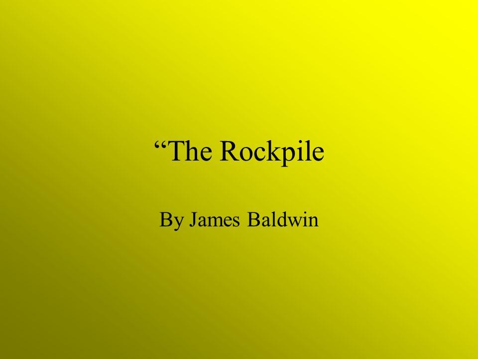 The Rockpile By James Baldwin
