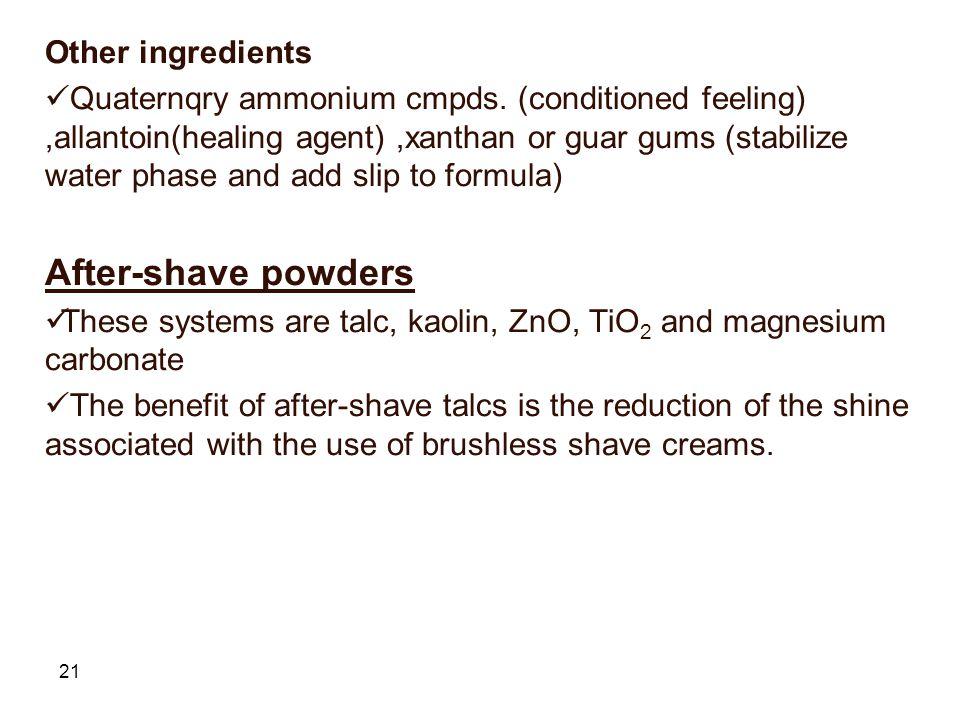 21 Other ingredients Quaternqry ammonium cmpds.
