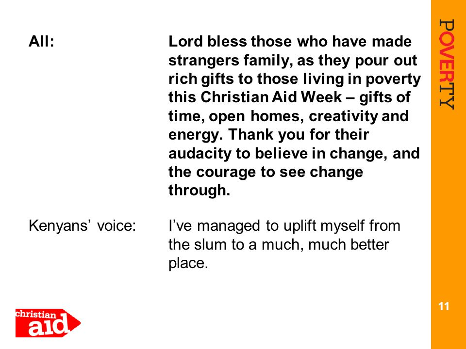 All: Lord bless those who have made strangers family, as they pour out rich gifts to those living in poverty this Christian Aid Week – gifts of time, open homes, creativity and energy.
