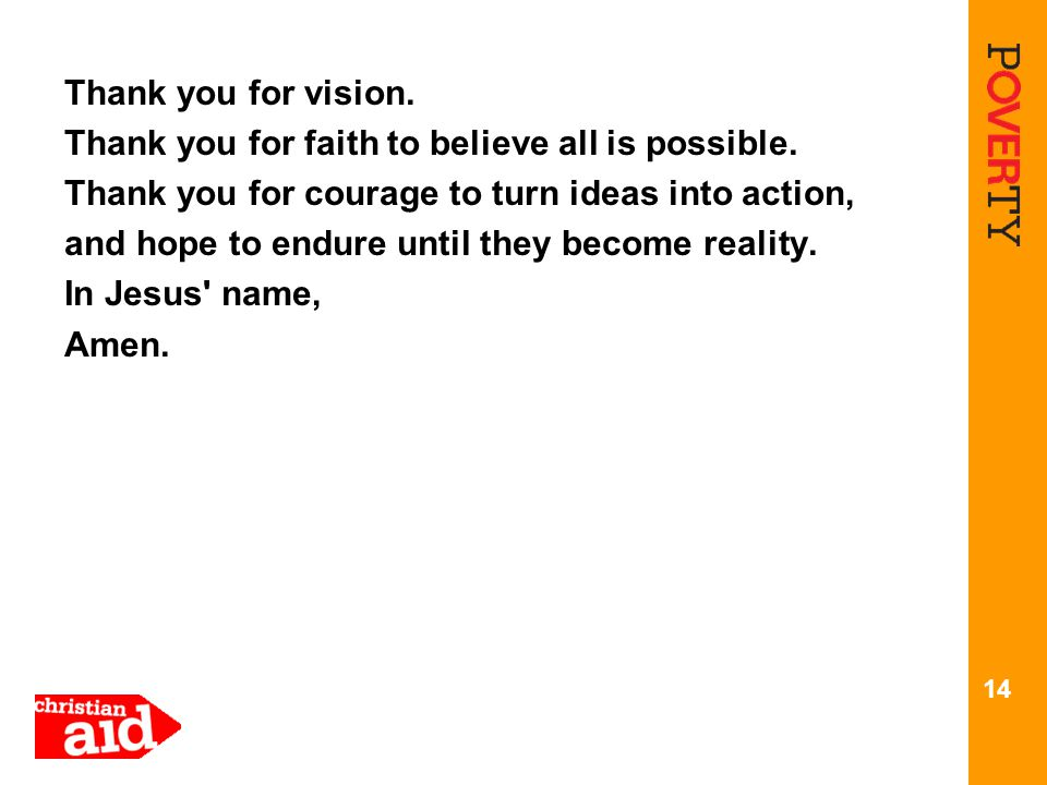Thank you for vision. Thank you for faith to believe all is possible.
