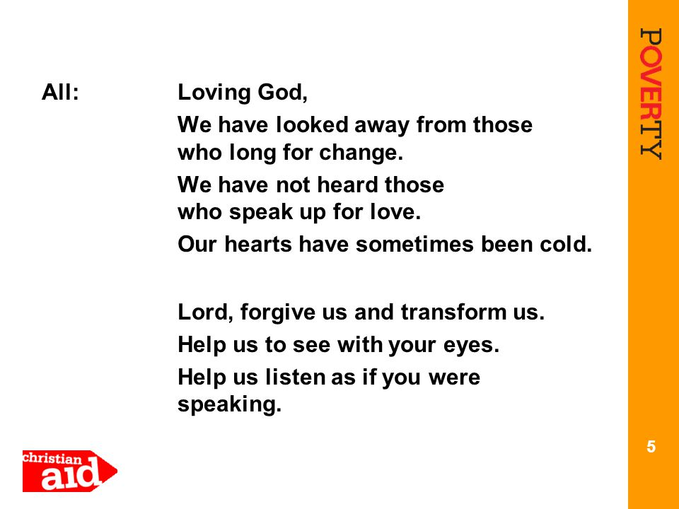 All:Loving God, We have looked away from those who long for change.