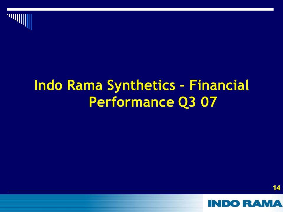 14 Indo Rama Synthetics – Financial Performance Q3 07