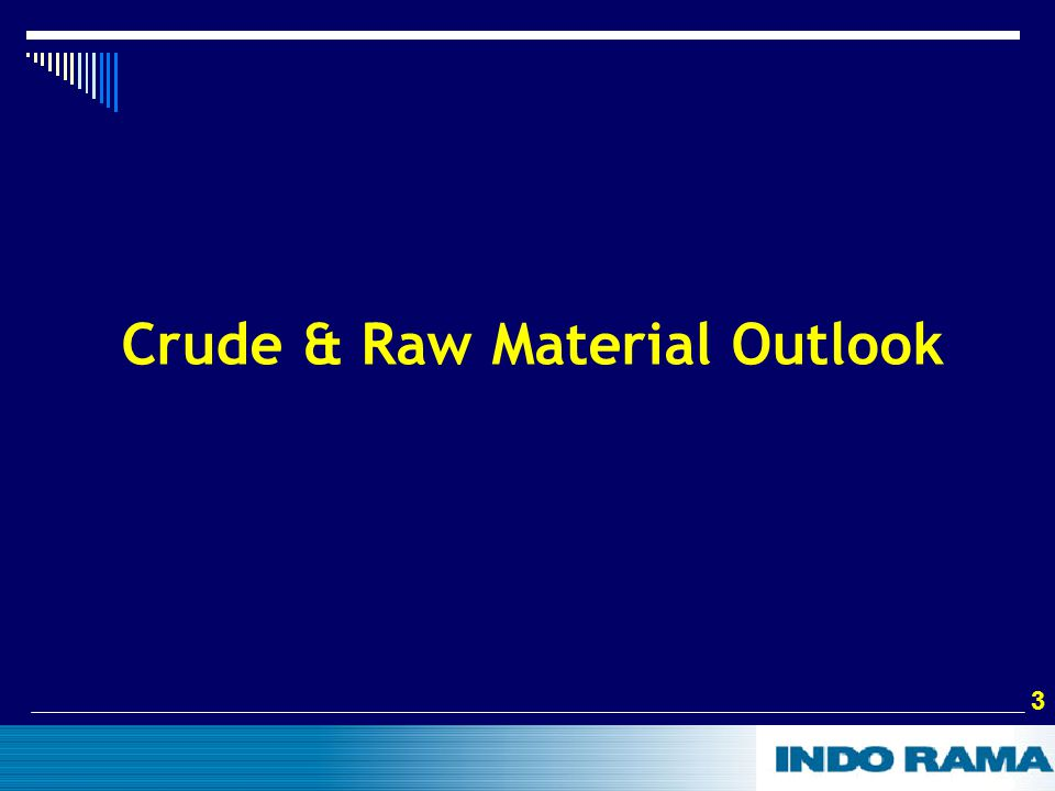 3 3 Crude & Raw Material Outlook