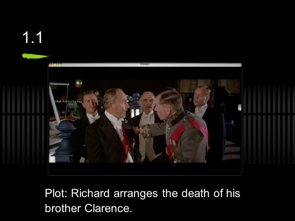 1.1 Plot: Richard arranges the death of his brother Clarence.