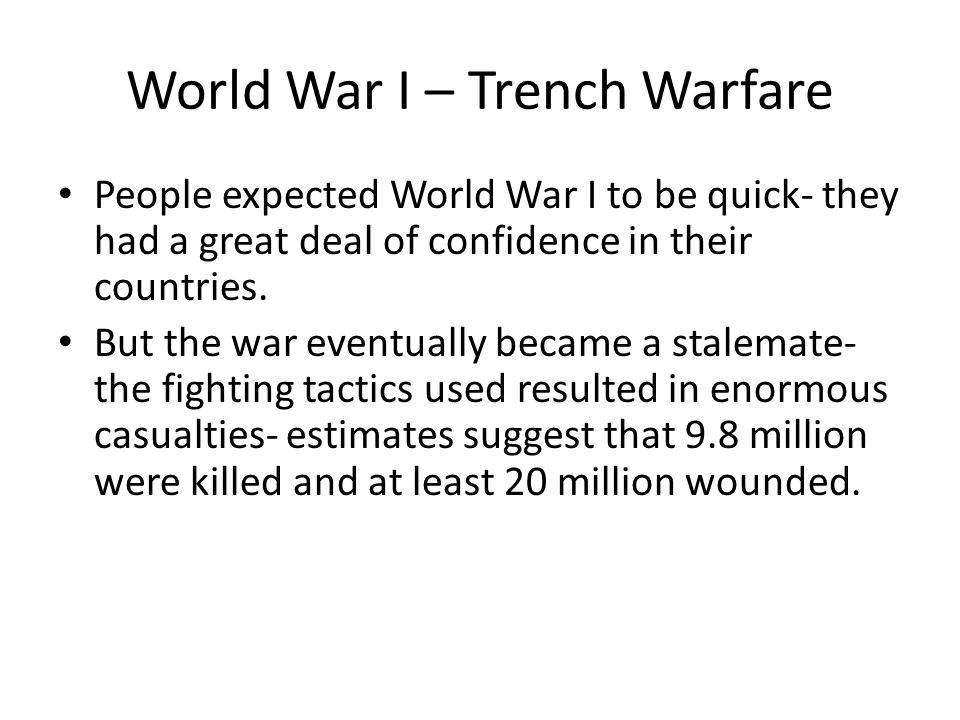 World War I These numbers do not include: - those who died from injuries after the war - the psychological costs for those who fought in the war