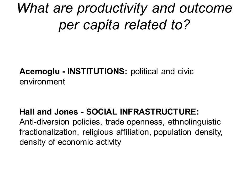 What are productivity and outcome per capita related to.