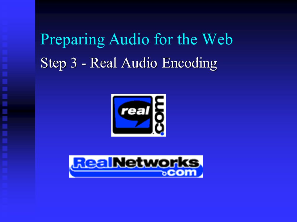 Preparing Audio for the Web Step 3 - Real Audio Encoding