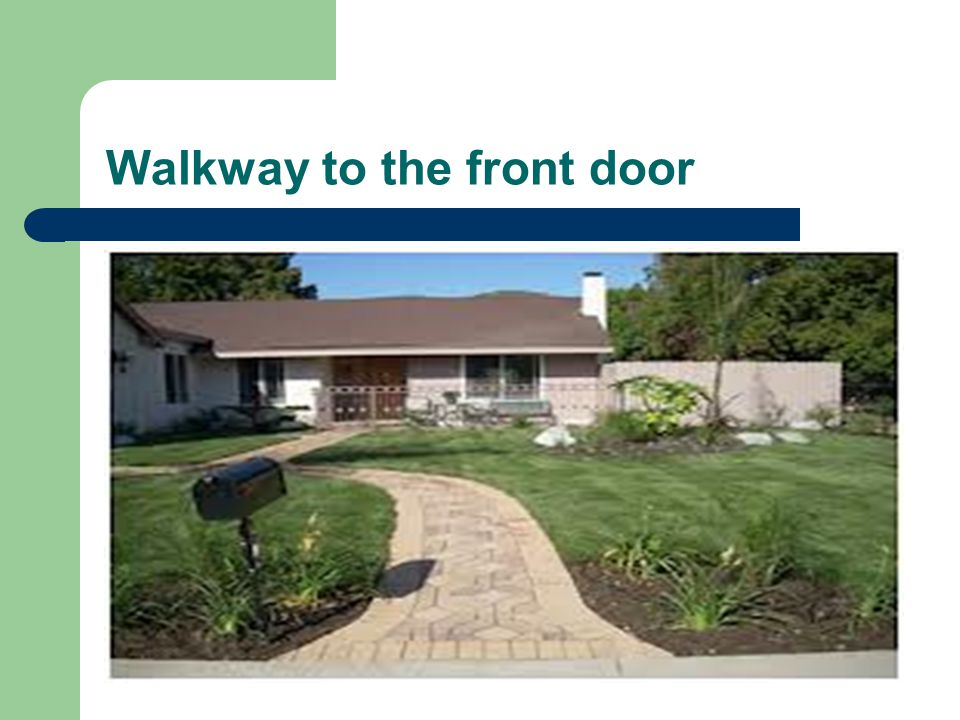 Walkway to the front door