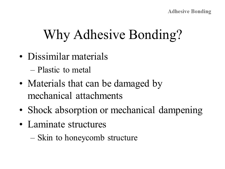 Why Adhesive Bonding.