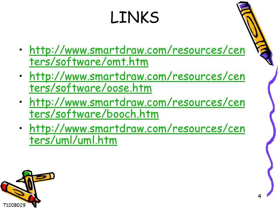4 LINKS http://www.smartdraw.com/resources/cen ters/software/omt.htmhttp://www.smartdraw.com/resources/cen ters/software/omt.htm http://www.smartdraw.