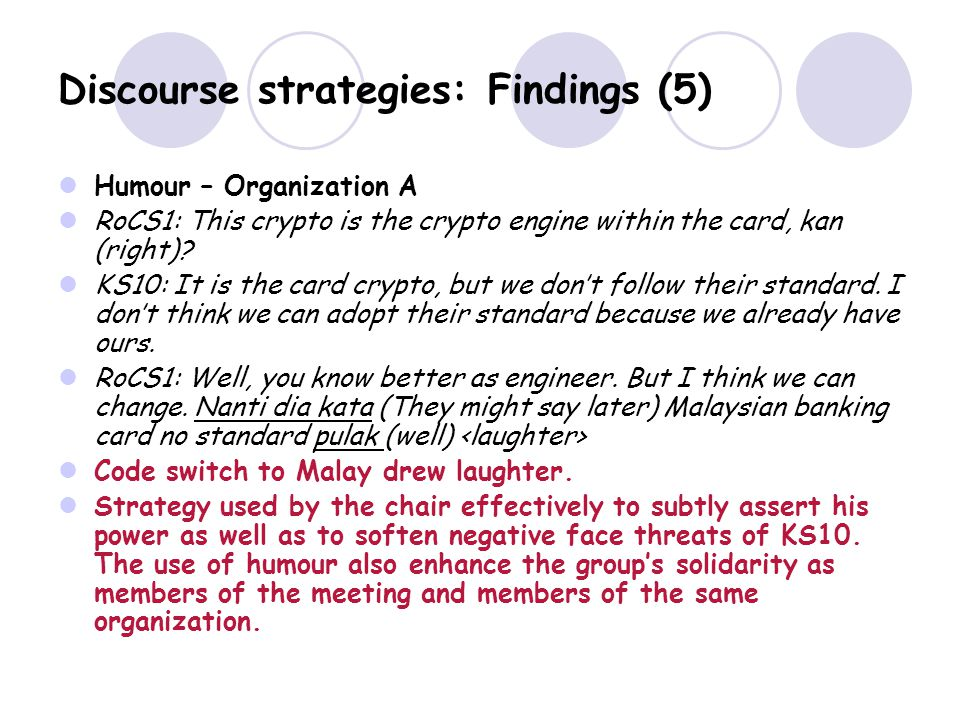 Discourse strategies: Findings (5) Humour – Organization A RoCS1: This crypto is the crypto engine within the card, kan (right).