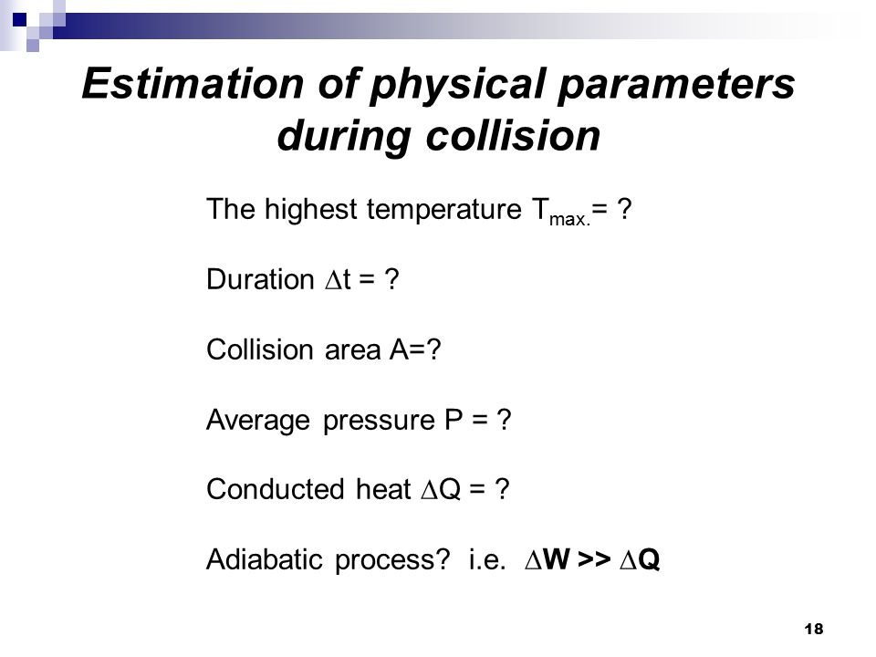 18 Estimation of physical parameters during collision The highest temperature T max.
