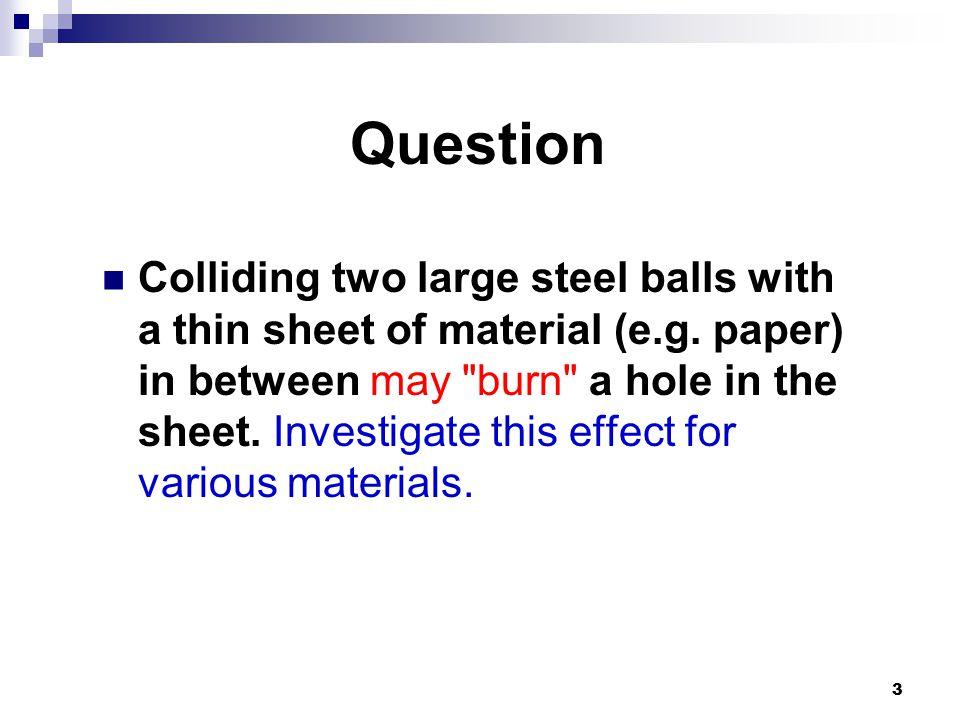 4 Experimental Setup: vertical collision 1 m H Sheet