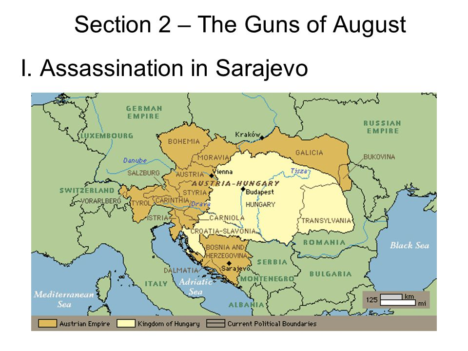 Section 2 – The Guns of August I. Assassination in Sarajevo