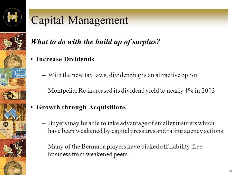 10 Capital Management What to do with the build up of surplus.