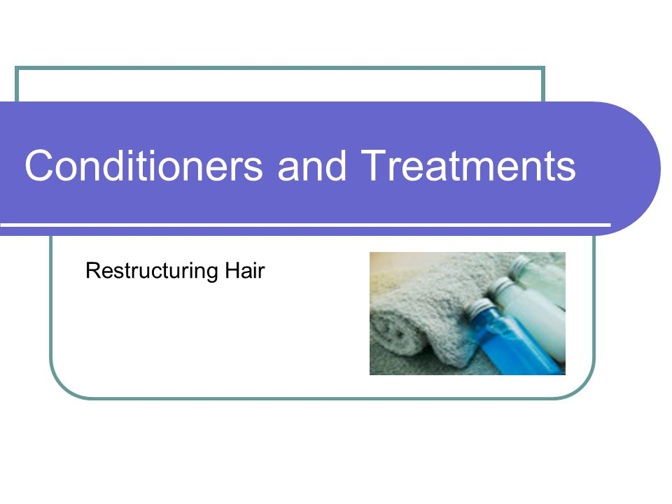 Conditioners and Treatments Restructuring Hair