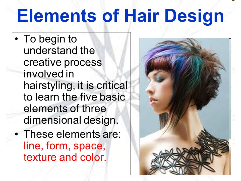 Line Line defines form and space.Lines create shape, design, and movement of hairstyle.