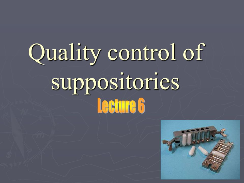 Suppositories Suppositories Definition: Suppositories are solid dosage forms intended for insertion into body orifices (rectum, vagina, urethra) where they melt, soften, or dissolve and exert a local or systemic effect.