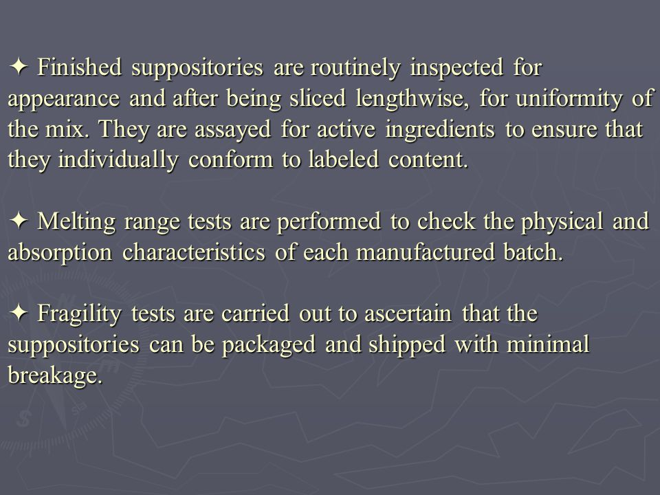 4- Liquefaction Time or Softening Time Test:  Liquefaction testing provides information on the behavior of a suppository when subjected to a maximum temp.