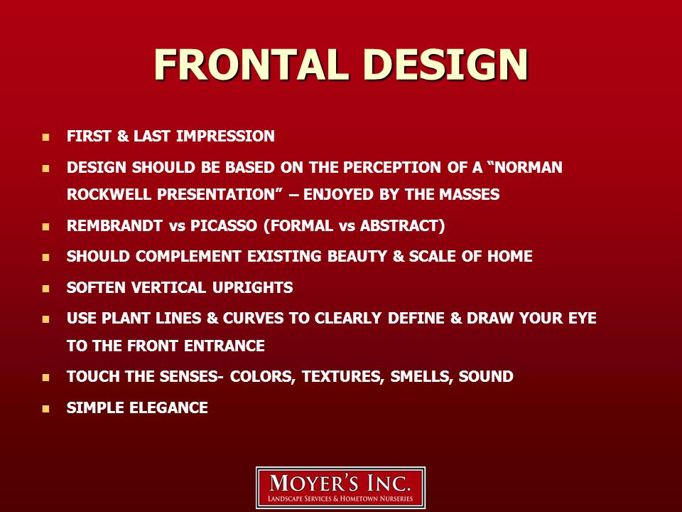 "FRONTAL DESIGN FIRST & LAST IMPRESSION DESIGN SHOULD BE BASED ON THE PERCEPTION OF A ""NORMAN ROCKWELL PRESENTATION"" – ENJOYED BY THE MASSES REMBRANDT"