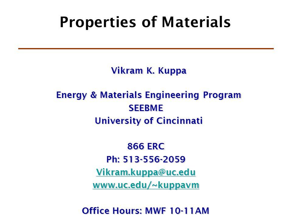 Properties of Materials Vikram K. Kuppa Vikram K. Kuppa Energy & Materials Engineering Program Energy & Materials Engineering ProgramSEEBME University