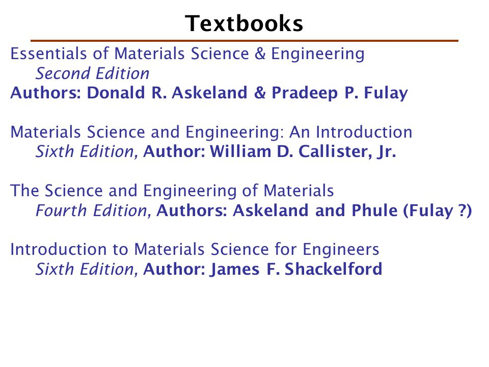 Textbooks Essentials of Materials Science & Engineering Second Edition Authors: Donald R.