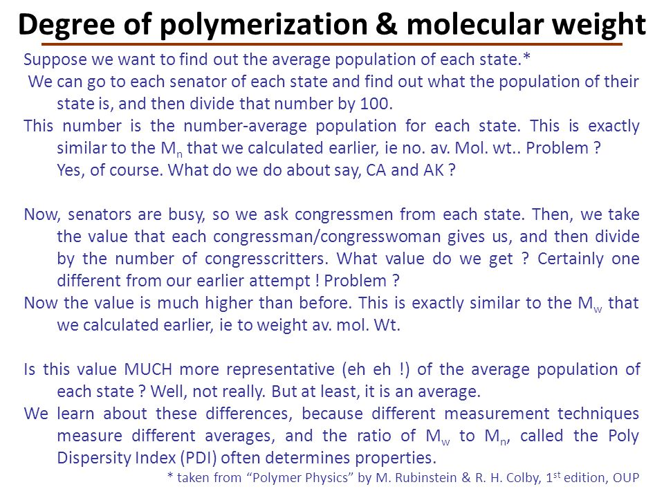 Degree of polymerization & molecular weight Suppose we want to find out the average population of each state.* We can go to each senator of each state