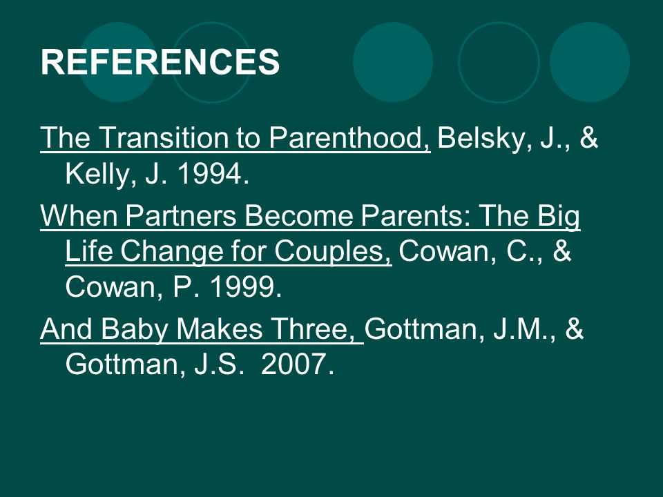 REFERENCES The Transition to Parenthood, Belsky, J., & Kelly, J.